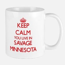 Keep calm you live in Savage Minnesota Mugs