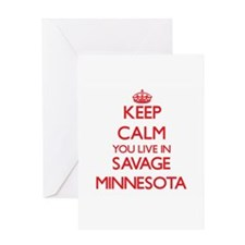 Keep calm you live in Savage Minnes Greeting Cards