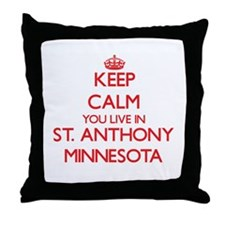 Keep calm you live in St. Anthony Min Throw Pillow