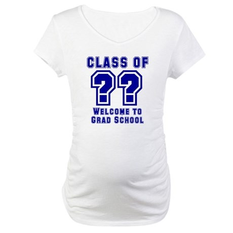 """Class of ?? Welcome..."" Maternity T-Shirt"