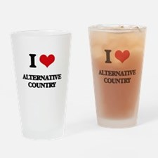 I Love ALTERNATIVE COUNTRY Drinking Glass