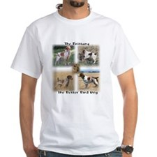The Brittany The Better Bird Dog Shirt