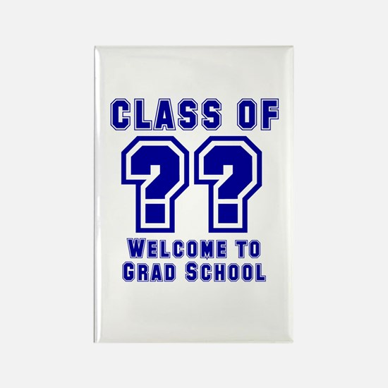 """""""Class of ?? Welcome..."""" Rectangle Magnet"""