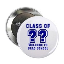 """""""Class of ?? Welcome..."""" Button"""