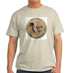 A Brittany Is A Better Bird Dog Ash Grey T-Shirt