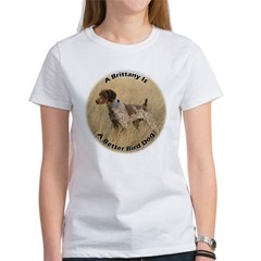 A Brittany Is A Better Bird Dog Tee
