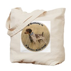 A Brittany Is A Better Bird Dog Tote Bag