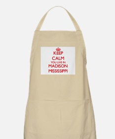 Keep calm you live in Madison Mississippi Apron