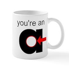 You're an A-Hole Mug