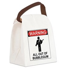 Warning All Out of Bubblegum Canvas Lunch Bag