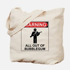 Warning All Out of Bubblegum Tote Bag