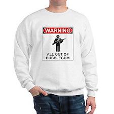 Warning All Out of Bubblegum Sweatshirt