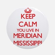 Keep calm you live in Meridian Mi Ornament (Round)