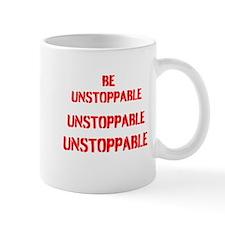 Be Unstoppable Mugs