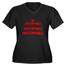 Be Unstoppable Plus Size T-Shirt