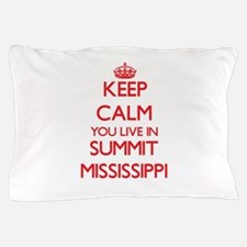 Keep calm you live in Summit Mississip Pillow Case