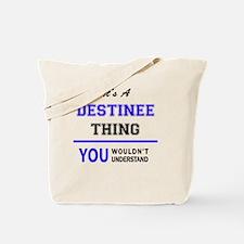 Cute Destinee Tote Bag