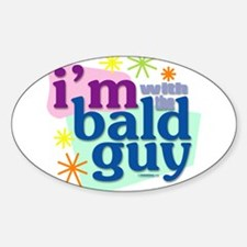 I'm with the bald guy Oval Decal