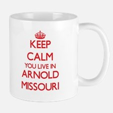 Keep calm you live in Arnold Missouri Mugs