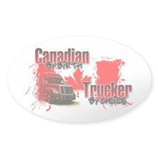 Canadian by Birth - Trucker by Choice Decal