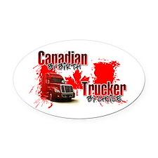 Canadian by Birth - Trucker by Choice Oval Car Mag