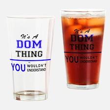 Cute Dom Drinking Glass