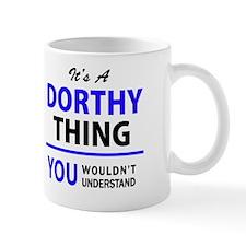 Unique Dorthy Mug
