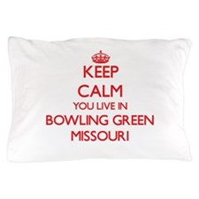 Keep calm you live in Bowling Green Mi Pillow Case