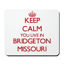 Keep calm you live in Bridgeton Missouri Mousepad