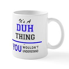 Cute Duh Mug