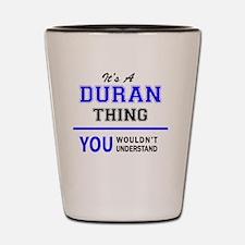 Unique Duran Shot Glass