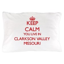 Keep calm you live in Clarkson Valley Pillow Case