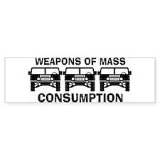 WEAPONS OF MASS CONSUMPTION Bumper Bumper Sticker