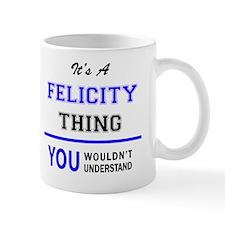 Unique Felicity Mug
