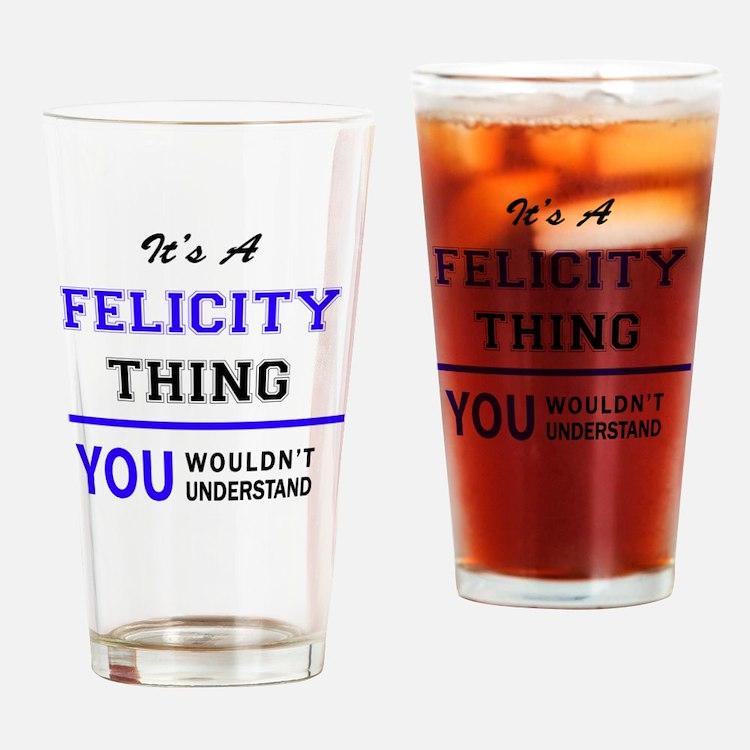 Cute Felicity Drinking Glass