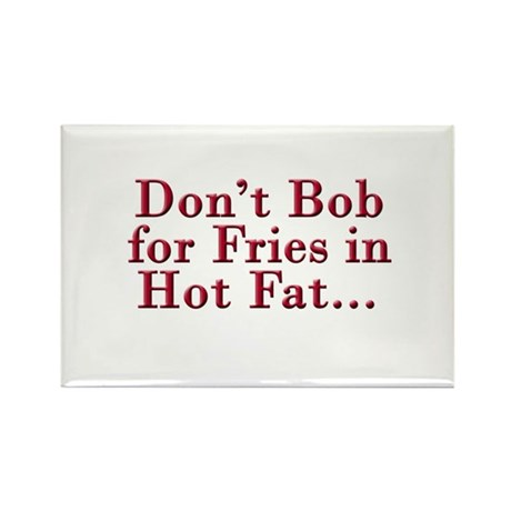Don't Bob for Fries [R] Rectangle Magnet (10 pack)
