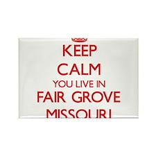 Keep calm you live in Fair Grove Missouri Magnets
