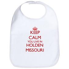 Keep calm you live in Holden Missouri Bib