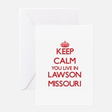 Keep calm you live in Lawson Missou Greeting Cards