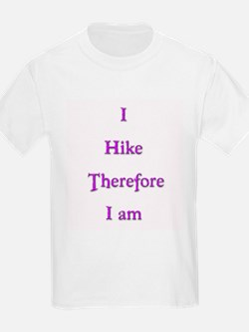 I Hike Therefore I Am 4 T-Shirt