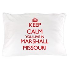 Keep calm you live in Marshall Missour Pillow Case