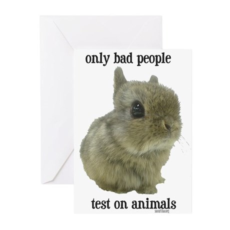 Only Bad People Test on Animals Greeting Cards (Pk