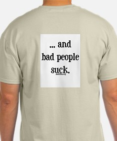 Only Bad People Test on Animals T-Shirt