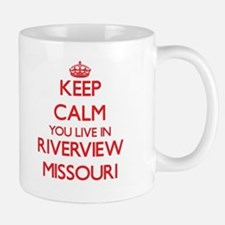 Keep calm you live in Riverview Missouri Mugs