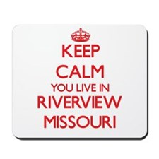 Keep calm you live in Riverview Missouri Mousepad