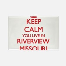 Keep calm you live in Riverview Missouri Magnets
