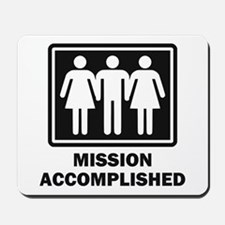 Mission Acomplished Threesome Mousepad