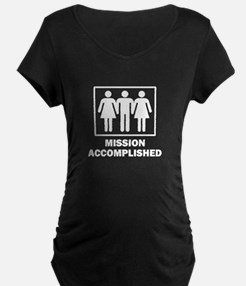 Mission Acomplished Threesome Maternity T-Shirt