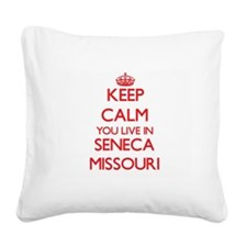 Keep calm you live in Seneca Square Canvas Pillow