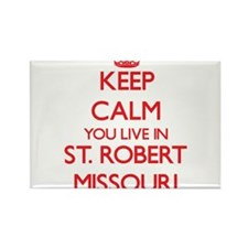 Keep calm you live in St. Robert Missouri Magnets